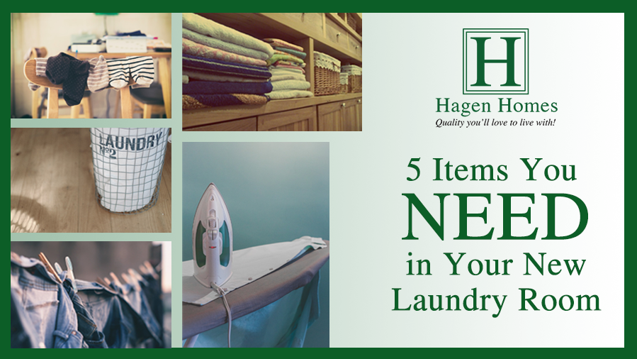 5 items you need in your new laundry room, hagen homes, custom home builder in kenosha county